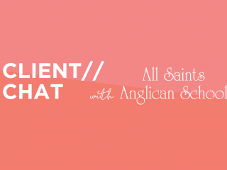 From the newsletter ~ Client Chat with All Saints Anglican School